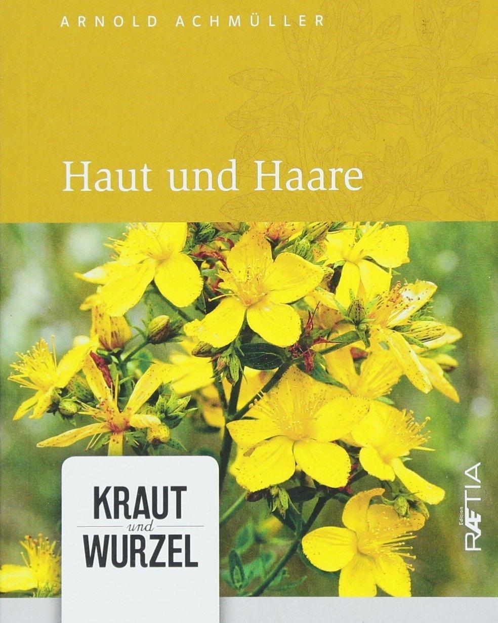 Haut und Haare (Kraut und Wurzel, Band 2): Amazon.de: Arnold ...