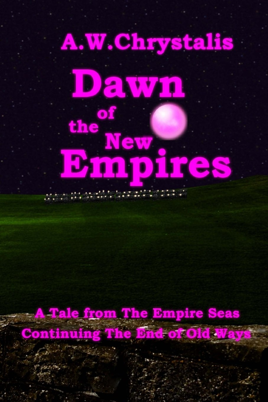 Dawn of the New Empires: A Tale from The Empire Seas (The End of Old Ways) (Volume 6) ebook