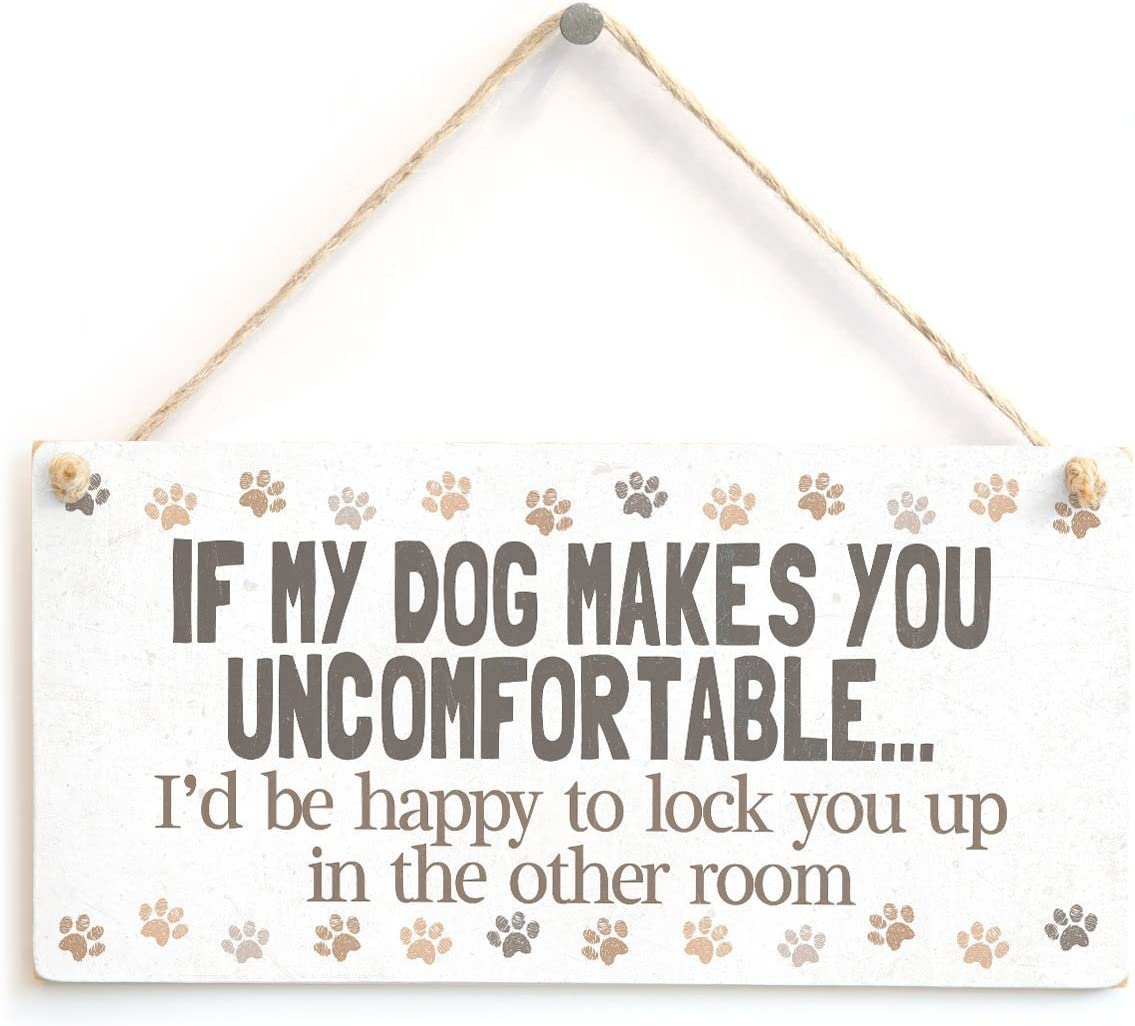 "Meijiafei IF My Dog Makes You Uncomfortable… I'd be Happy to Lock You up in The Other Room - Funny Big Dog Owner Home Accessory Gift Sign Cute Print Design 10""x5"""