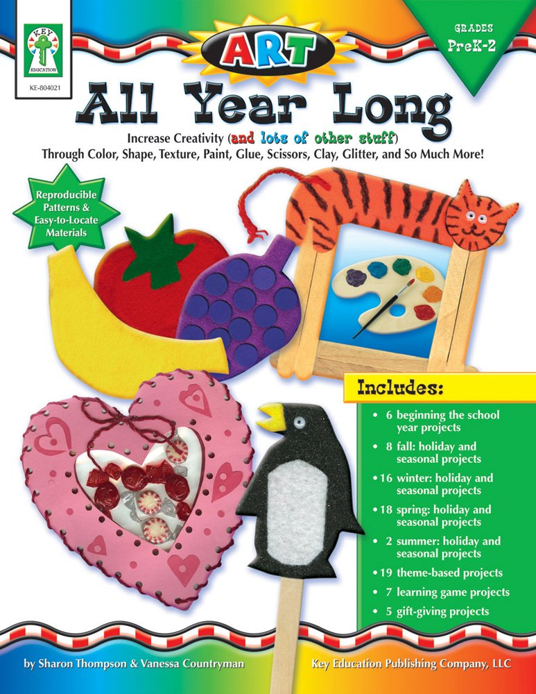 Read Online ART--All Year Long, Grades PK - 2: Increase Creativity through Color, Shape, Texture, Paint, Glue, Scissors, Clay, Glitter, and So Much More pdf