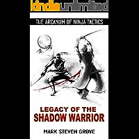 Legacy of the Shadow Warrior (ARCANUM  OF NINJA TACTICS Book 1)