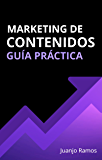 Marketing de contenidos. Guía práctica (Spanish Edition)