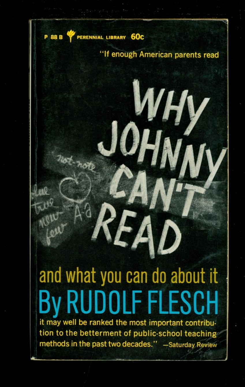 Why Millions Of Kids Cant Read And What >> Why Johnny Can T Read Rudolf Flesch Amazon Com Books