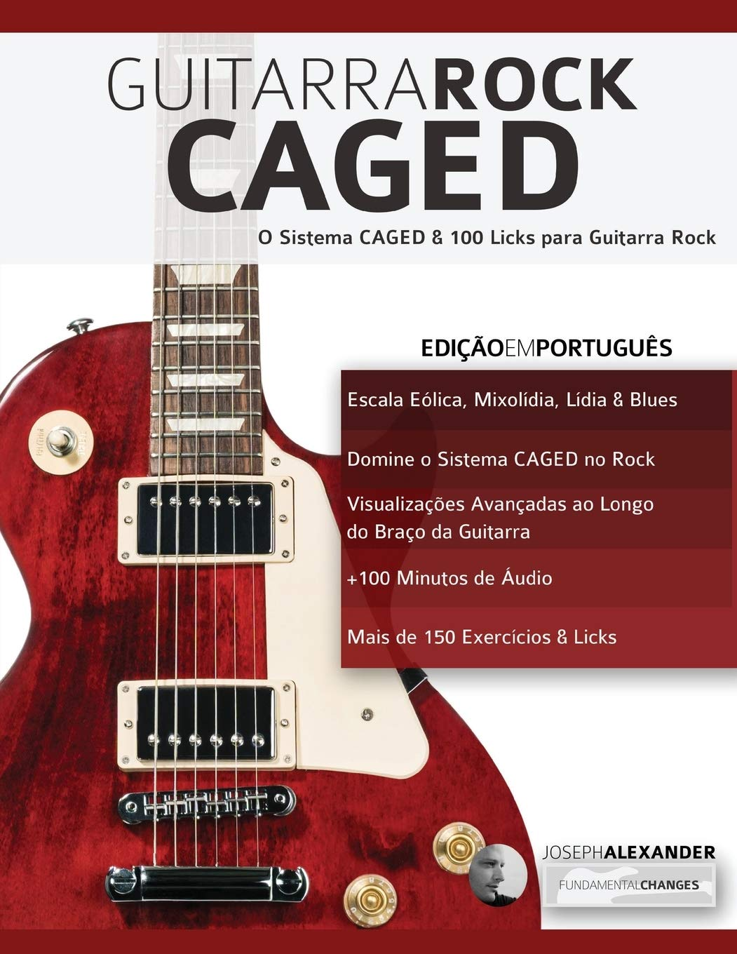 Guitarra Rock CAGED: O Sistema CAGED & 100 Licks para Guitarra Rock: 2: Amazon.es: Alexander, Mr. Joseph, Chaves, Mr. Marcos: Libros en idiomas extranjeros