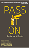 Pass It On: A Perspective Offering Insight to All Faiths About Raising a Gay Child in a Religious Home