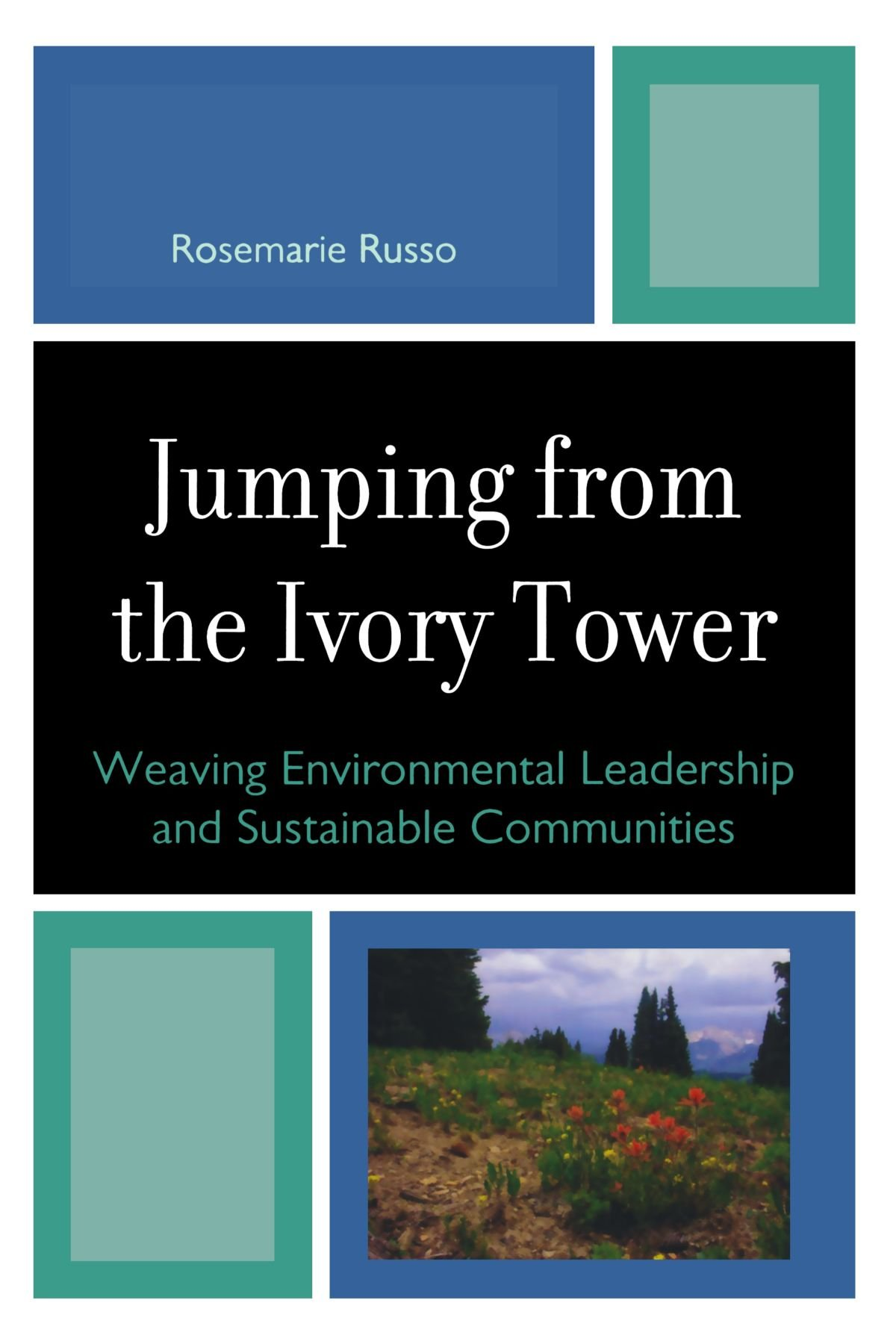 Jumping from the Ivory Tower: Weaving Environmental Leadership and Sustainable Communities pdf epub
