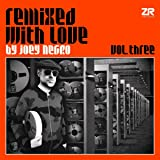 Remixed With Love By Joey Negro Vol 3