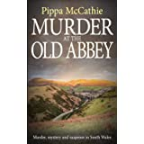 MURDER AT THE OLD ABBEY: Murder, mystery and suspense in South Wales