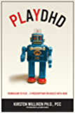 PLAYDHD: Permission to Play.....a Prescription for Adults With ADHD