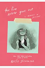 The Fire Never Goes Out: A Memoir in Pictures Kindle Edition