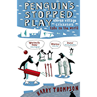 Penguins Stopped Play: Eleven village cricketers take on