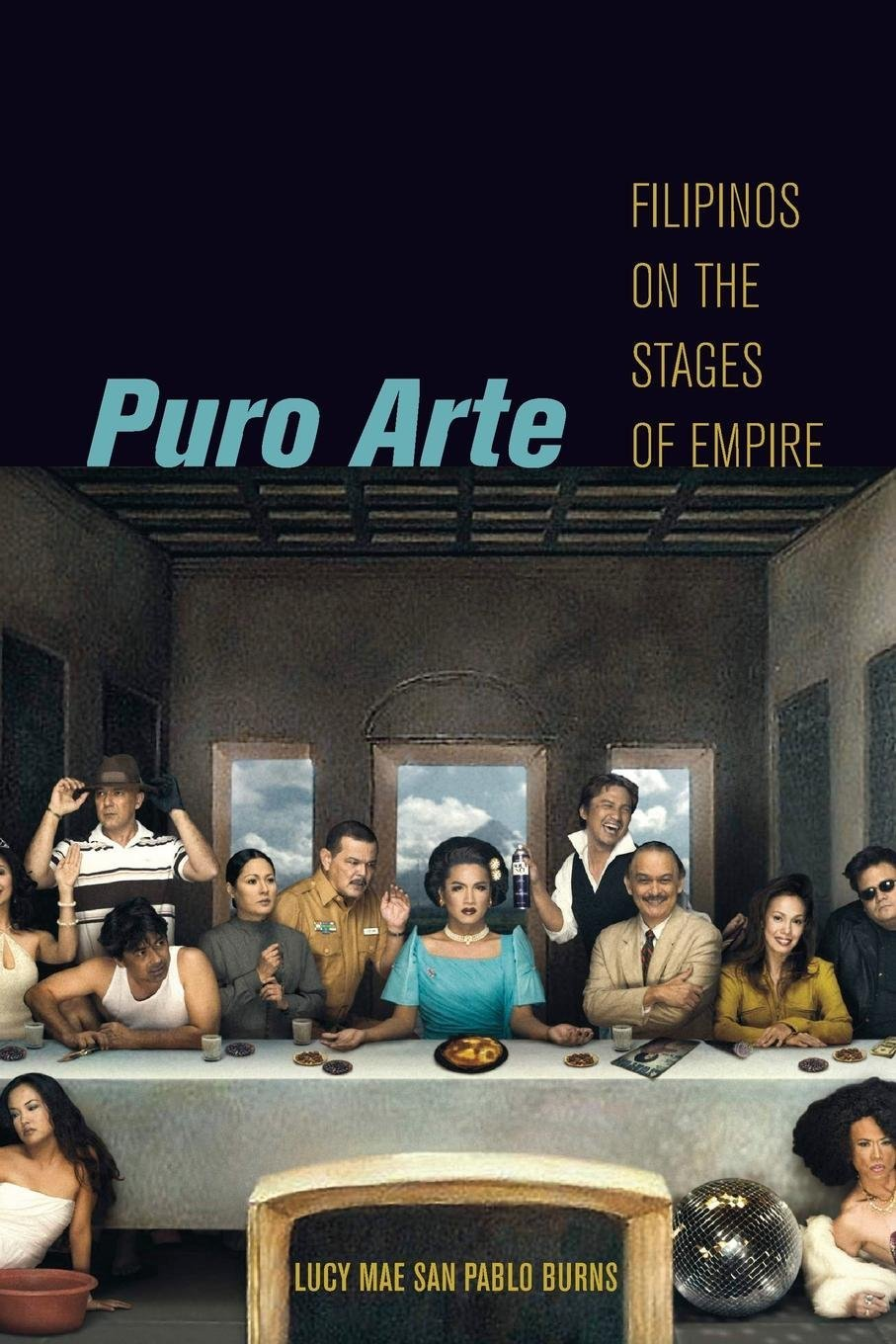 Download Puro Arte: Filipinos on the Stages of Empire (Postmillennial Pop) ebook