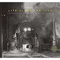 O Winston Link. A Life Along The Line