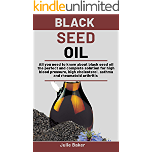 Black Seed Oil: All you need to know about black seed oil the perfect and complete solution for high blood pressure…