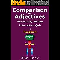 Comparison of Adjectives 1: Vocabulary Builder Interactive Quiz: Pongman (Secondary Schools Entrance Examination Revision Guides Book 25)
