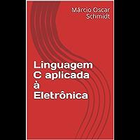 Linguagem C aplicada  à Eletrônica