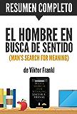 El Hombre en Busca de Sentido (Man's Search for Meaning): Resumen completo de libro escrito por Viktor Frankl