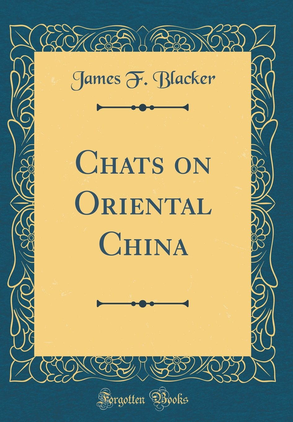Chats on Oriental China (Classic Reprint) PDF