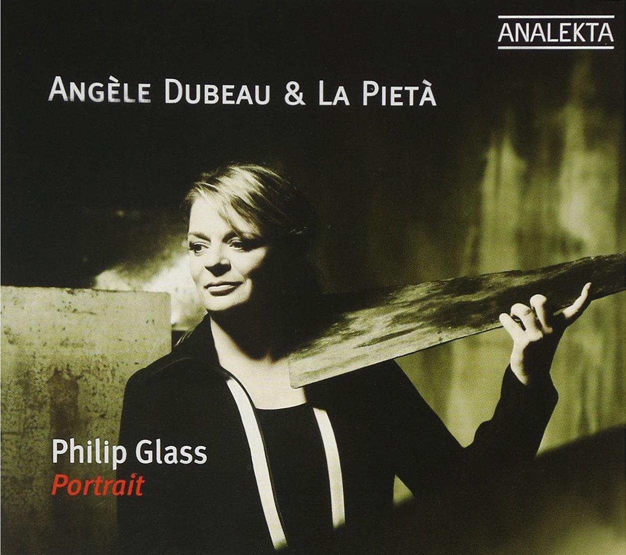 Philip Glass : Portrait Angèle Dubeau La pièta Various Analekta