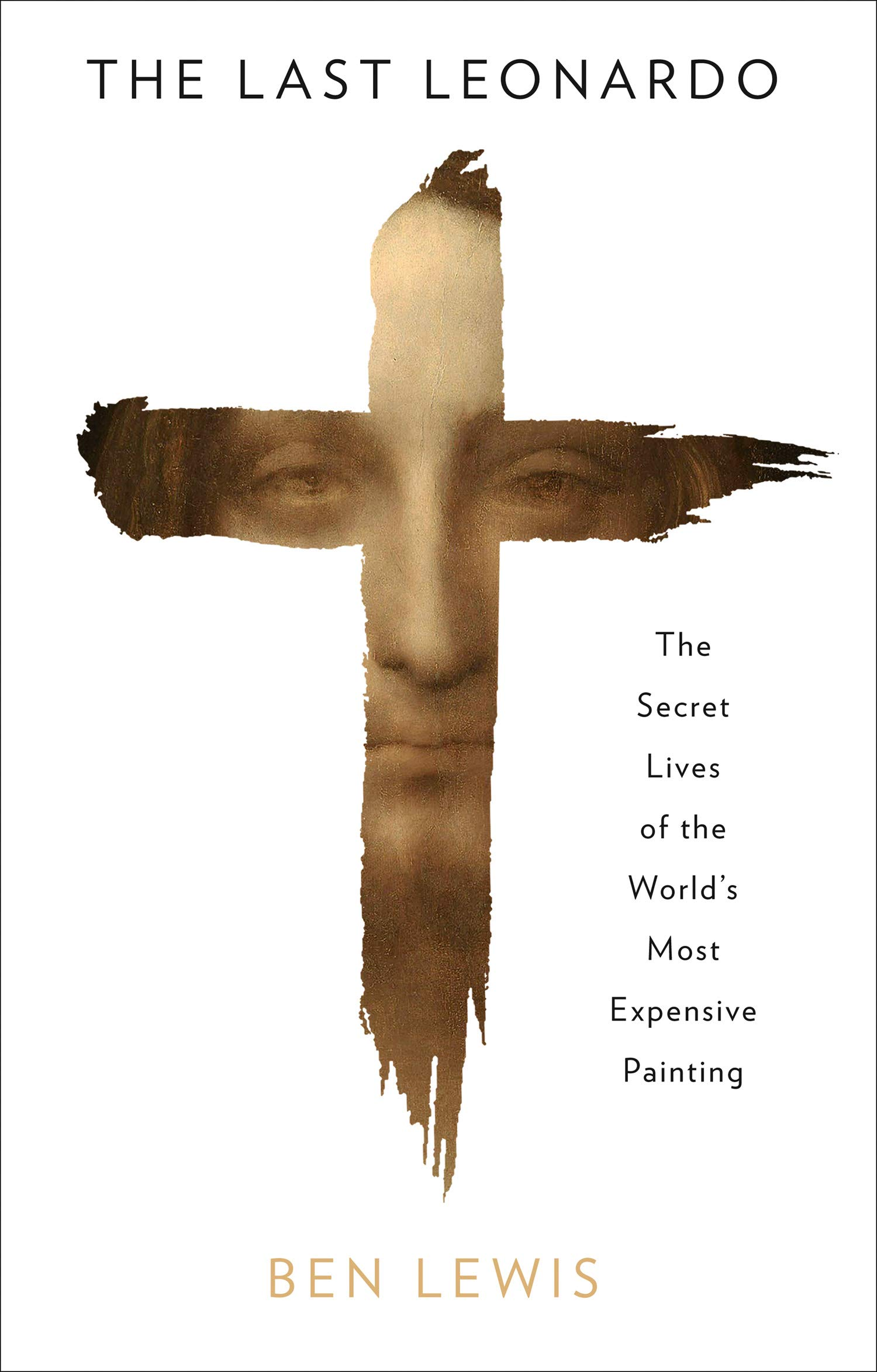 The Last Leonardo: The Secret Lives of the World's Most Expensive Painting (English Edition)