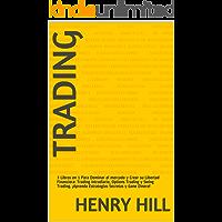 Trading: 3 Libros en 1 Para Dominar el mercado y Crear su Libertad Financiera: Trading Intradiario, Options Trading y Swing Trading. ¡Aprenda Estrategias Secretas y Gane Dinero!