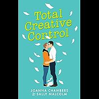 Total Creative Control (Creative Types Book 1)