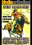Ride for the Rio! (A Ben Bridges Western)
