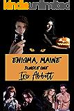 Enigma, Maine Bundle One