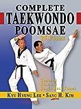 Complete Taekwondo Poomsae: The Official Taegeuk, Palgwae and Black Belt Forms of Taekwondo