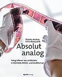 Absolut analog: Fotografieren neu entdecken – in Kleinbild-/Mittel- und Großformat