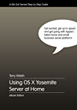 Using OS X Yosemite Server at Home (English Edition)