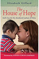 The House of Hope: God's Love for the Abandoned Orphans of China Paperback