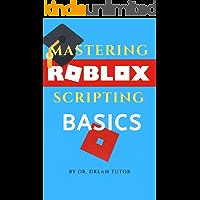 Mastering ROBLOX Scripting: Basics