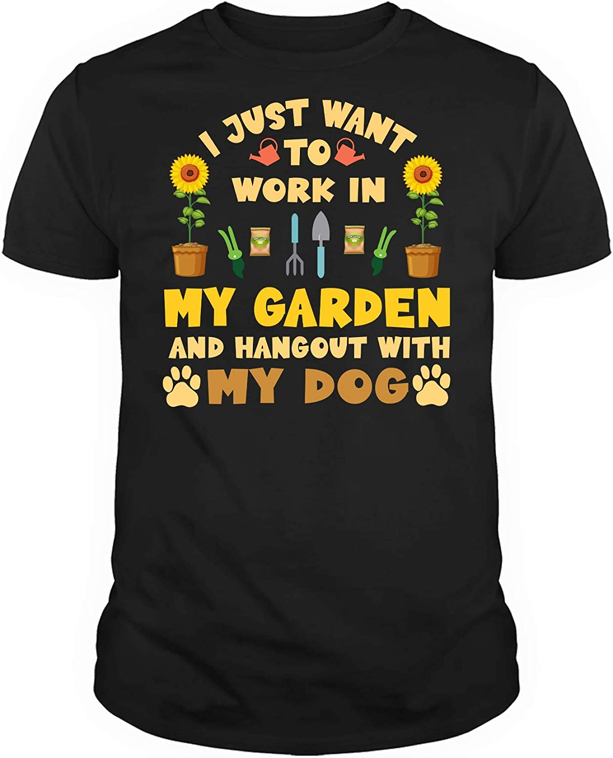 I Just Want to Work in My Garden and Hangout with My Dog