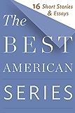 The Best American Series: 16 Short Stories & Essays