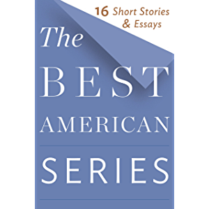 The Best American Series: 16 Short Stories & Essays