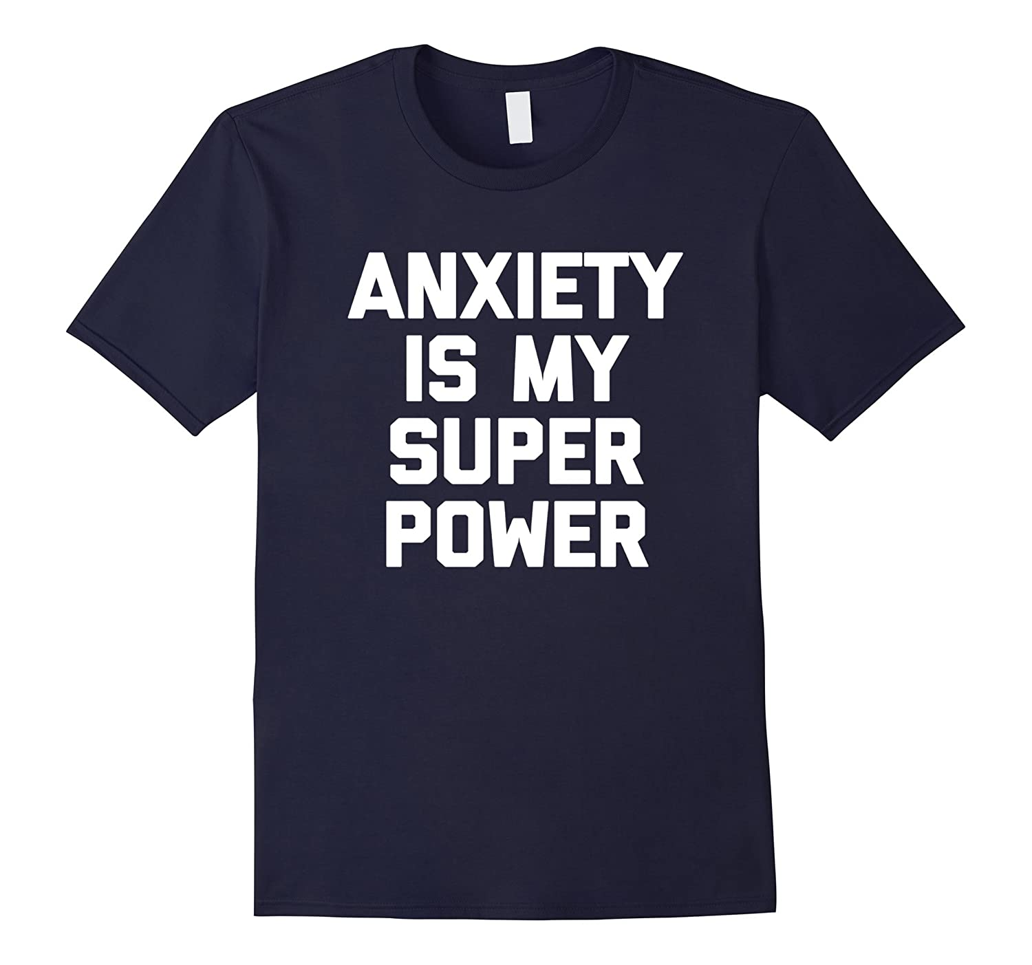 Anxiety Is My Superpower T-Shirt funny saying sarcastic cool-TH