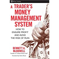 A Trader′s Money Management System: How to Ensure Profit and Avoid the Risk of Ruin (Wiley Trading)