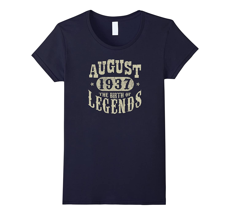 80 years 80th Birthday August 1937 Birth of Legend T-Shirt