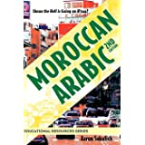 Moroccan Arabic: Shnoo the Hell is Going On H'naa? A Practical Guide to Learning Moroccan Darija - the Arabic Dialect of Moro
