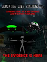 Reality UFO Series Volume 2: Dr. Richard Boyland, Freddy Silva, Peter Khoury and More