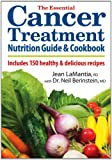 The Essential Cancer Treatment Nutrition Guide and Cookbook: Includes 150 Healthy and Delicious Recipes