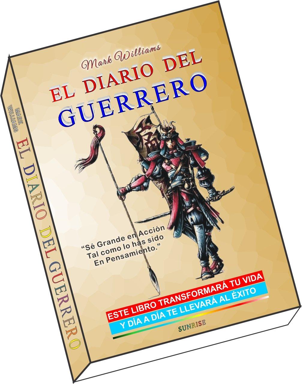 Read Online ¡EL DIARIO DEL GUERRERO! ¡La Vida es la Verdad y la Verdad es la Vida! pdf