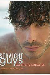 Straight Guys: Gay Erotic Fantasies Kindle Edition