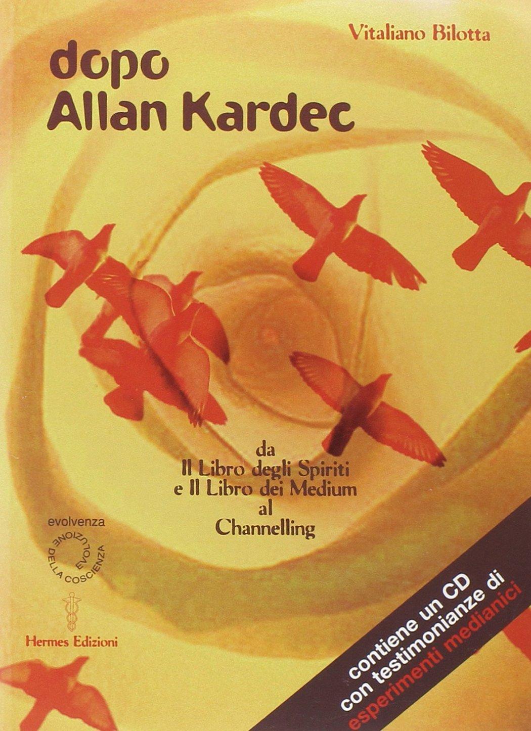 Dopo Allan Kardec. Da «Il libro degli Spiriti» e «Il libro dei Medium» al Channeling. Con CD Audio PDF