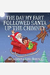 The Day My Fart Followed Santa Up The Chimney Paperback