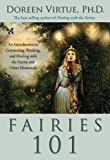 Fairies 101: An Introduction to Connecting, Working, and Healing with the Fairies and Other Elementals