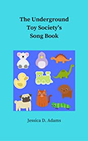 The Underground Toy Society's Song Book