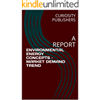 ENVIRONMENTAL ENERGY CONCEPTS – MARKET DEMAND TREND: A REPORT