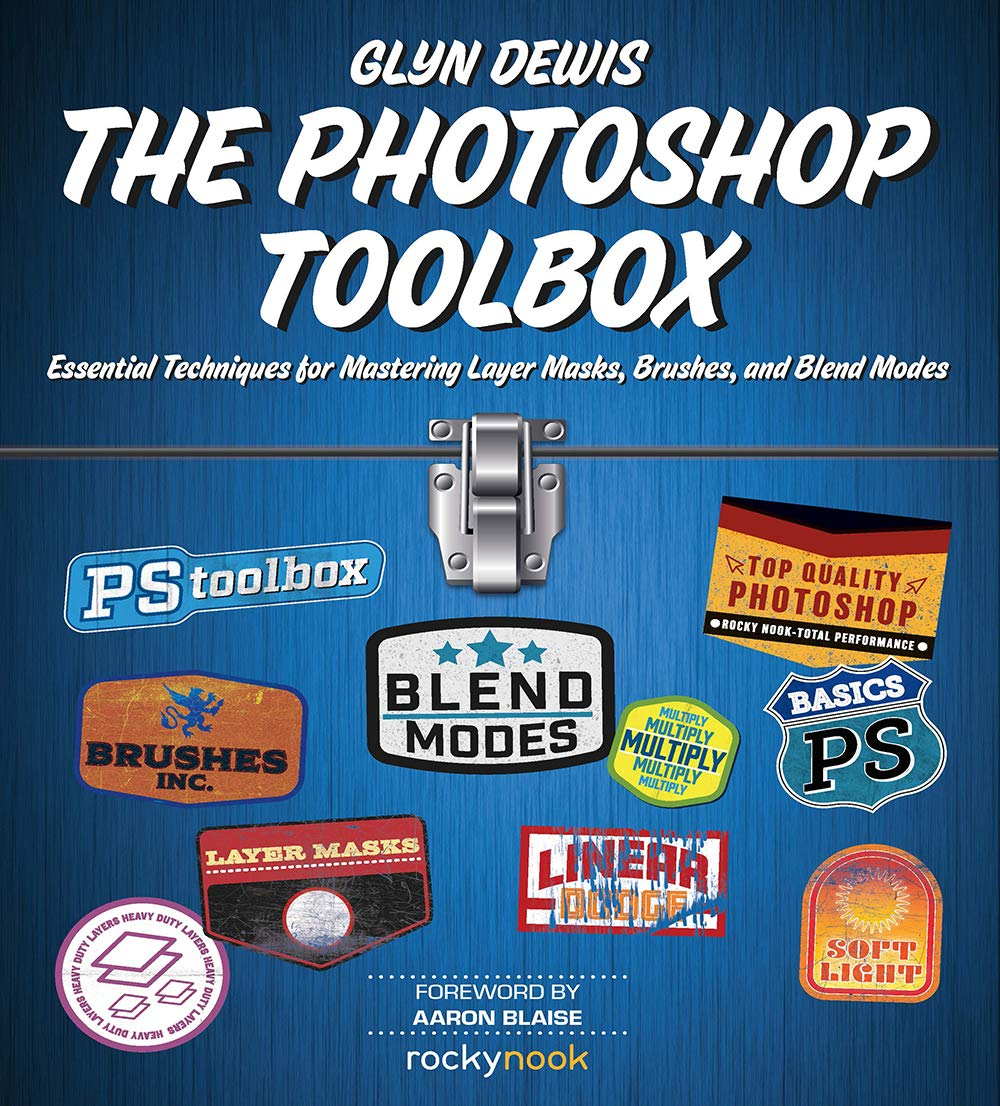 The Photoshop Toolbox  Essential Techniques For Mastering Layer Masks Brushes And Blend Modes  English Edition